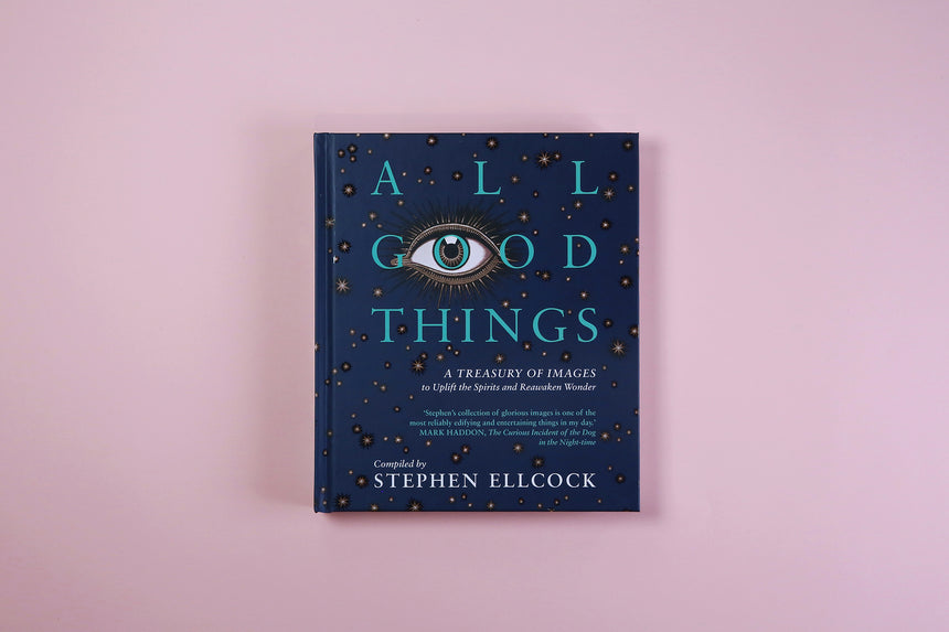 All Good Things - Stephen Ellcock