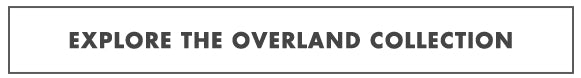 EXPLORE THE MORVÉLO OVERLAND COLLECTION