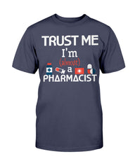 Almost A Pharmacist PharmD Student T Shirt White Coat Gift