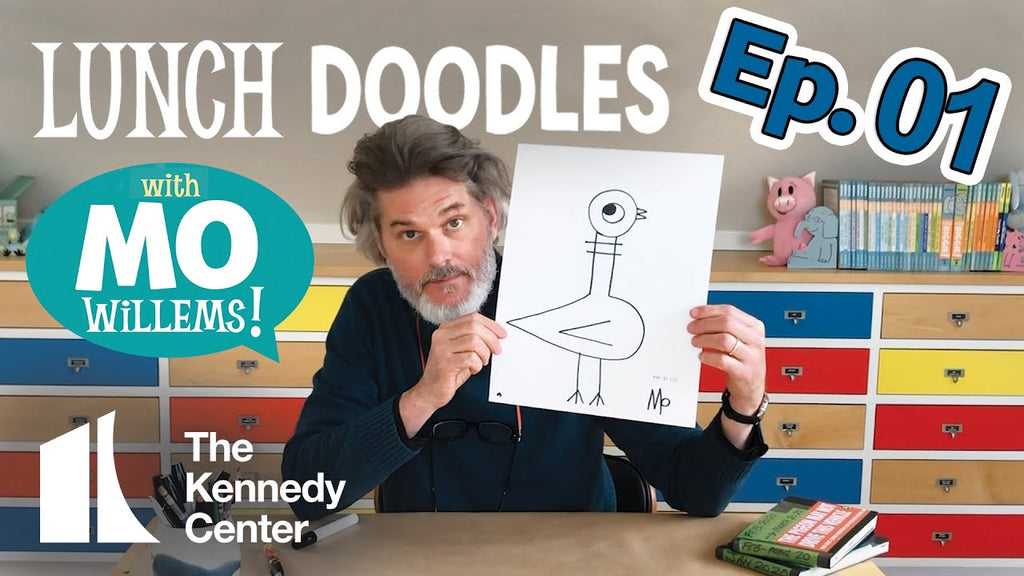 LUNCH DOODLES with Mo Willems! Kennedy Center Education Artist-in-Residence at Home #MoLunchDoodles Visit