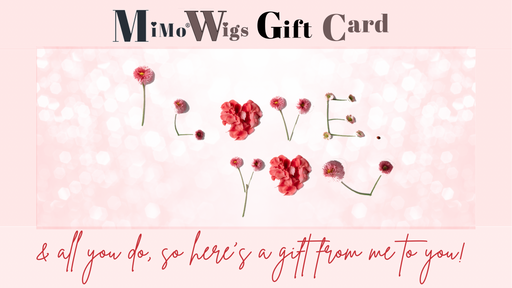 """I Love You,"" Gift Card •  MIMO WIGS • Gift Card Experts & Medical Hair Loss Experts."
