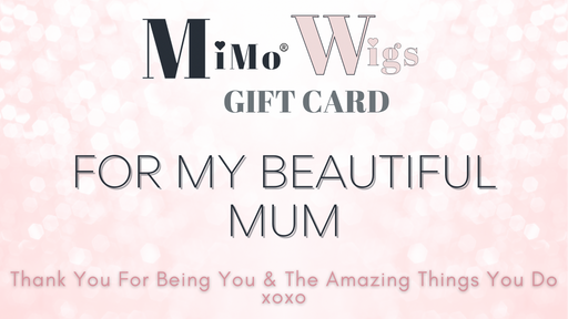 """Mum"" Gift Card •  MIMO WIGS • Gift Card Experts & Medical Hair Loss Experts."