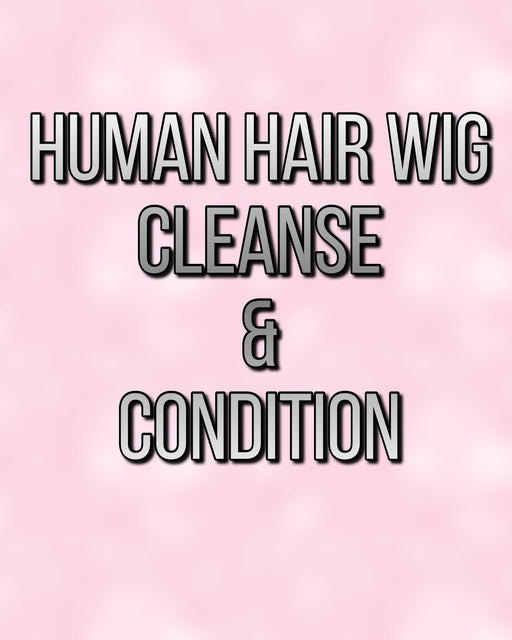 Cleanse and Condition HUMAN HAIR wig •  MIMO WIGS • Services Experts & Medical Hair Loss Experts.