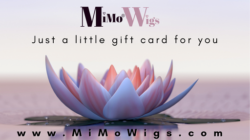 """From Me To You,"" Gift Card •  MIMO WIGS • Gift Card Experts & Medical Hair Loss Experts."
