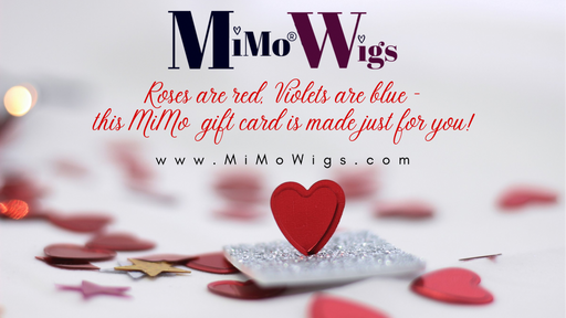 Valentines Gift Card •  MIMO WIGS • Gift Card Experts & Medical Hair Loss Experts.