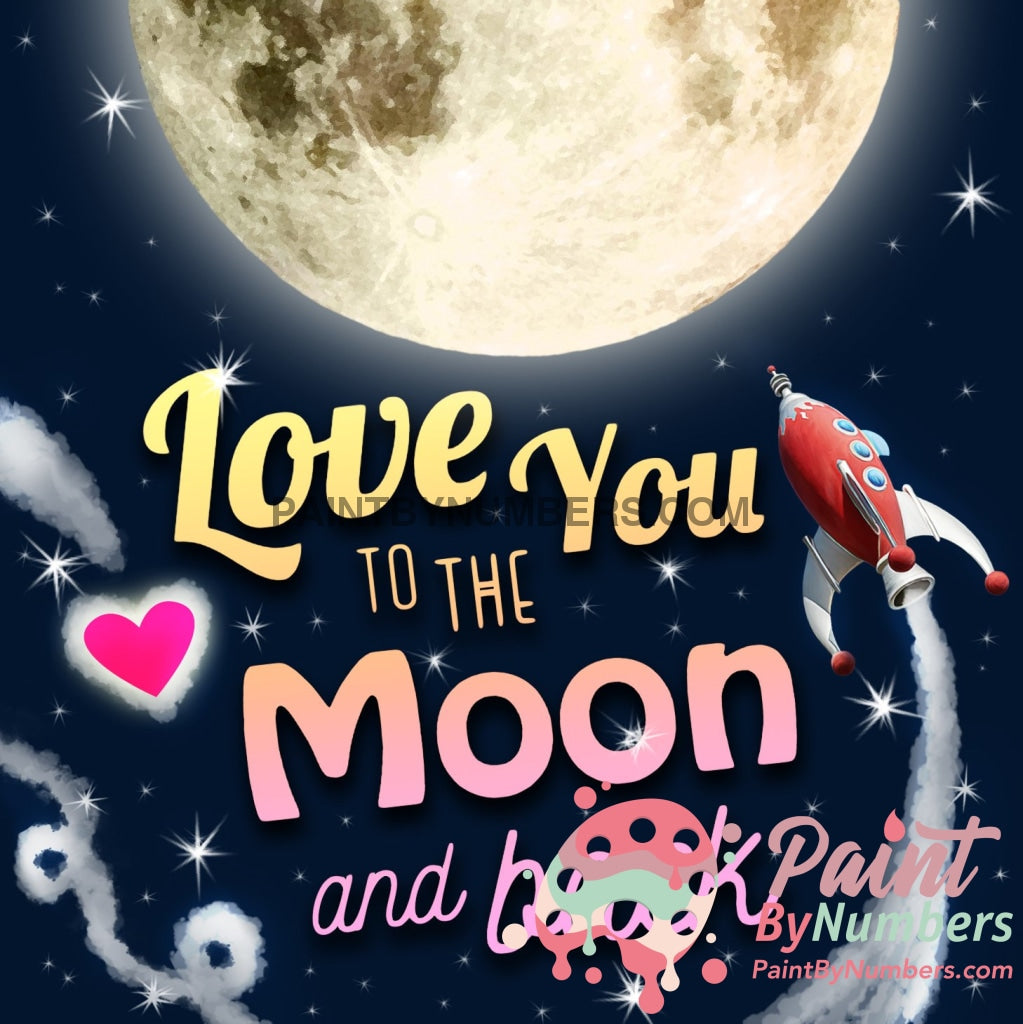 Love You To The Moon Paint By Numbers Kit