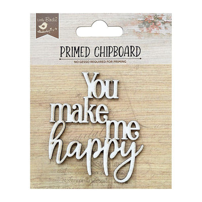 Primed Chipboard-  You Make Me Happy, 1Pc