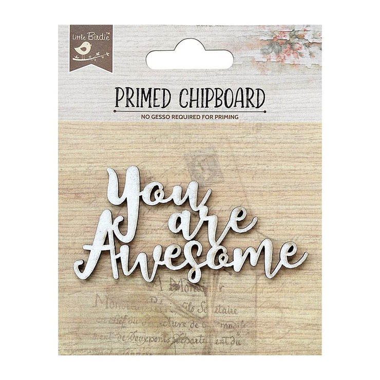 Primed Chipboard-  You Are Awesome, 1Pc