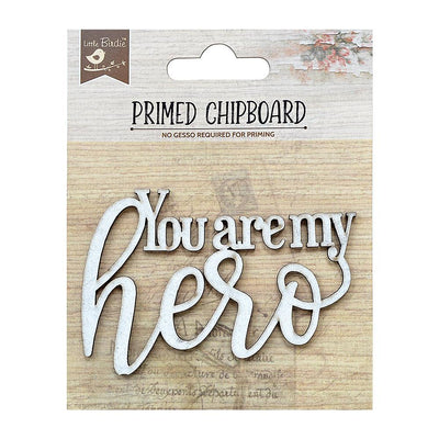 Primed Chipboard-  You Are My Hero, 1Pc