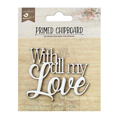 Primed Chipboard-  With All My Love, 1Pc