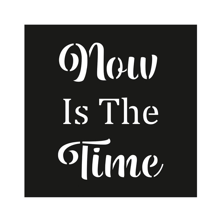 Stencil Now Is The Time - 4x4 Inch, 1Pc