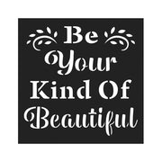 Stencil Your Kind Of Beautiful - 4x4 Inch, 1Pc