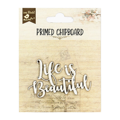 Primed Chipboard- Life is Beautiful