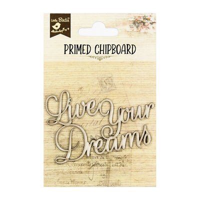 Primed Chipboard- Live Your Dreams