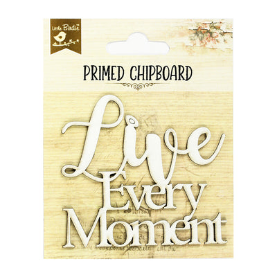 Primed Chipboard- Live Every Moment