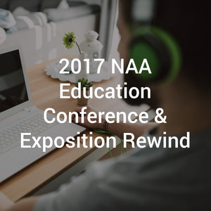 2017 NAA Education Conference & Exposition REWIND