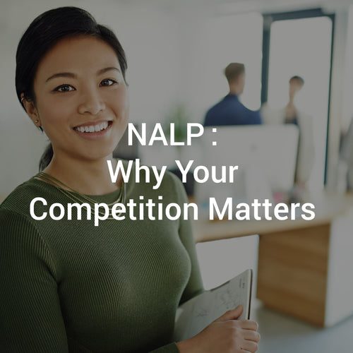 NALP: Why Your Competition Matters