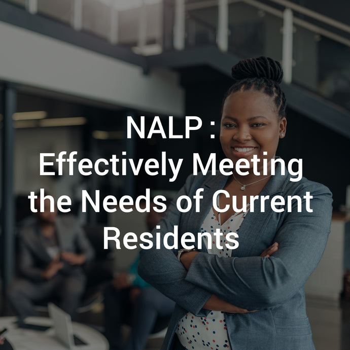 NALP: Effectively Meeting the Needs of Current Residents