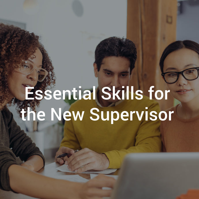 Essential Skills for the New Supervisor