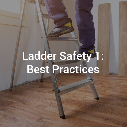 Ladder Safety 1: Best Practices