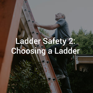 Ladder Safety 2: Choosing a Ladder