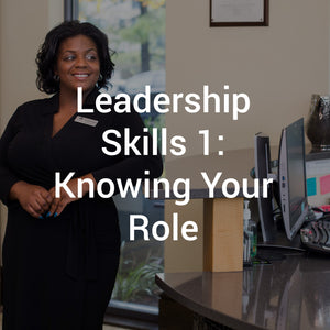 Leadership Skills 1: Knowing Your Role