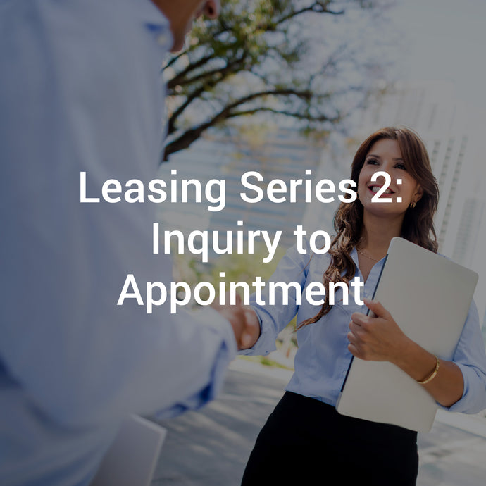 Leasing Series 2: Inquiry to Appointment