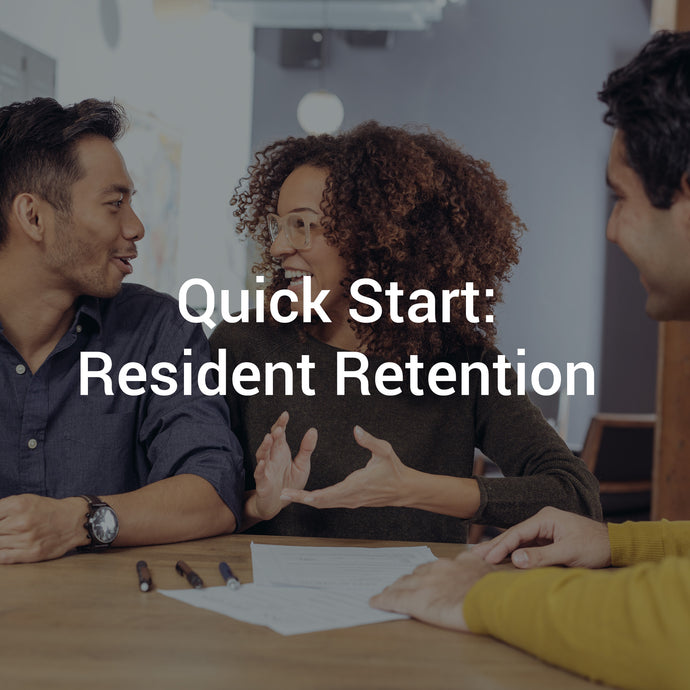 Quick Start: Resident Retention