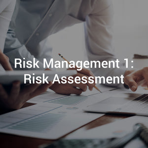 Risk Management 1: Risk Assessment