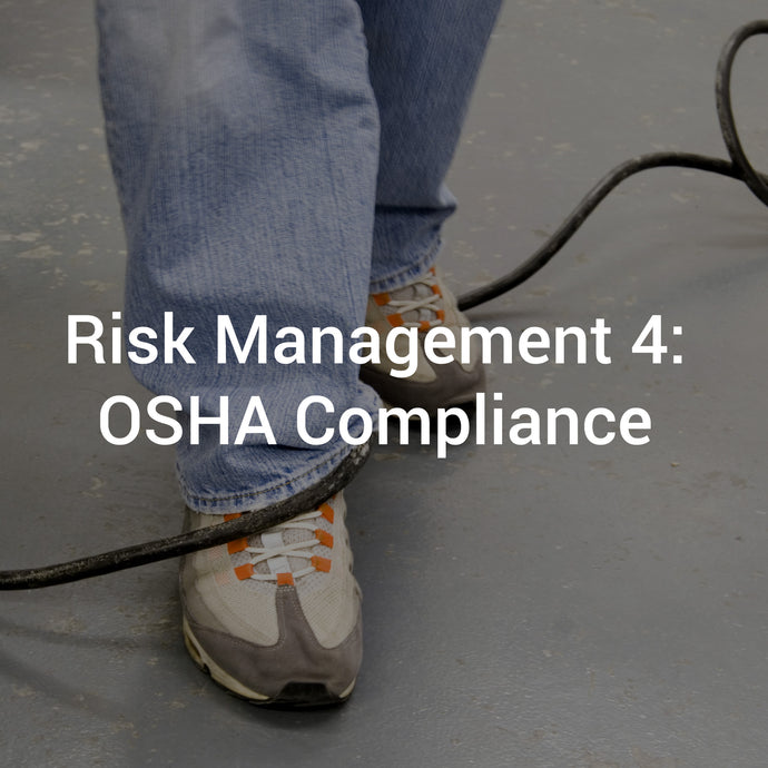 Risk Management 4: OSHA Compliance