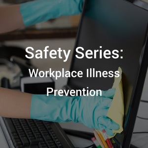 Safety Series: Workplace Illness Prevention