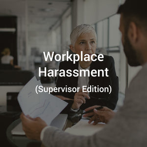 Workplace Harassment (Supervisor Version)