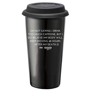 Too Much Caffeine 16 oz Tumbler