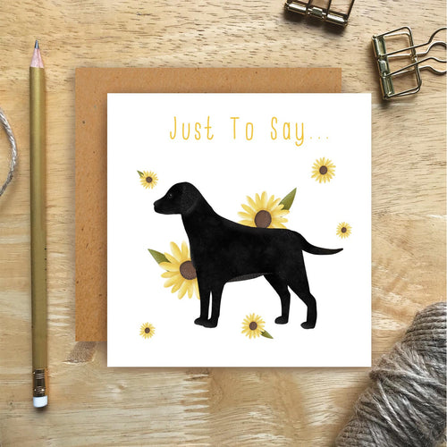 Black Labrador Just To Say Card