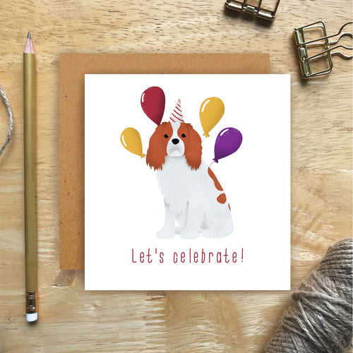 Cavalier King Charles Let's Celebrate Card