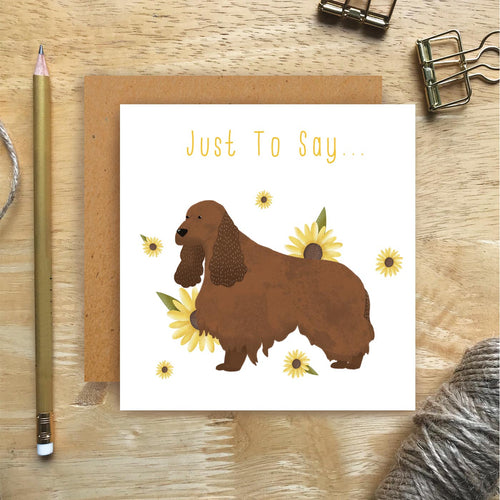 Cocker Spaniel Just To Say Card
