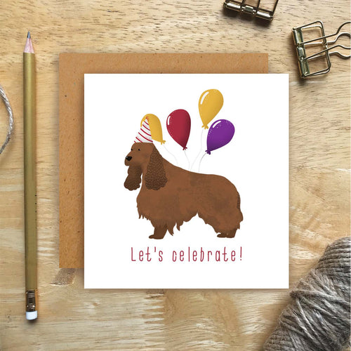 Cocker Spaniel Let's Celebrate Card