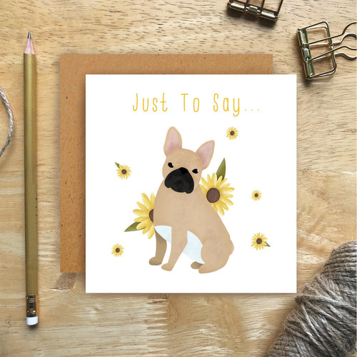 Frenchie Just To Say Card