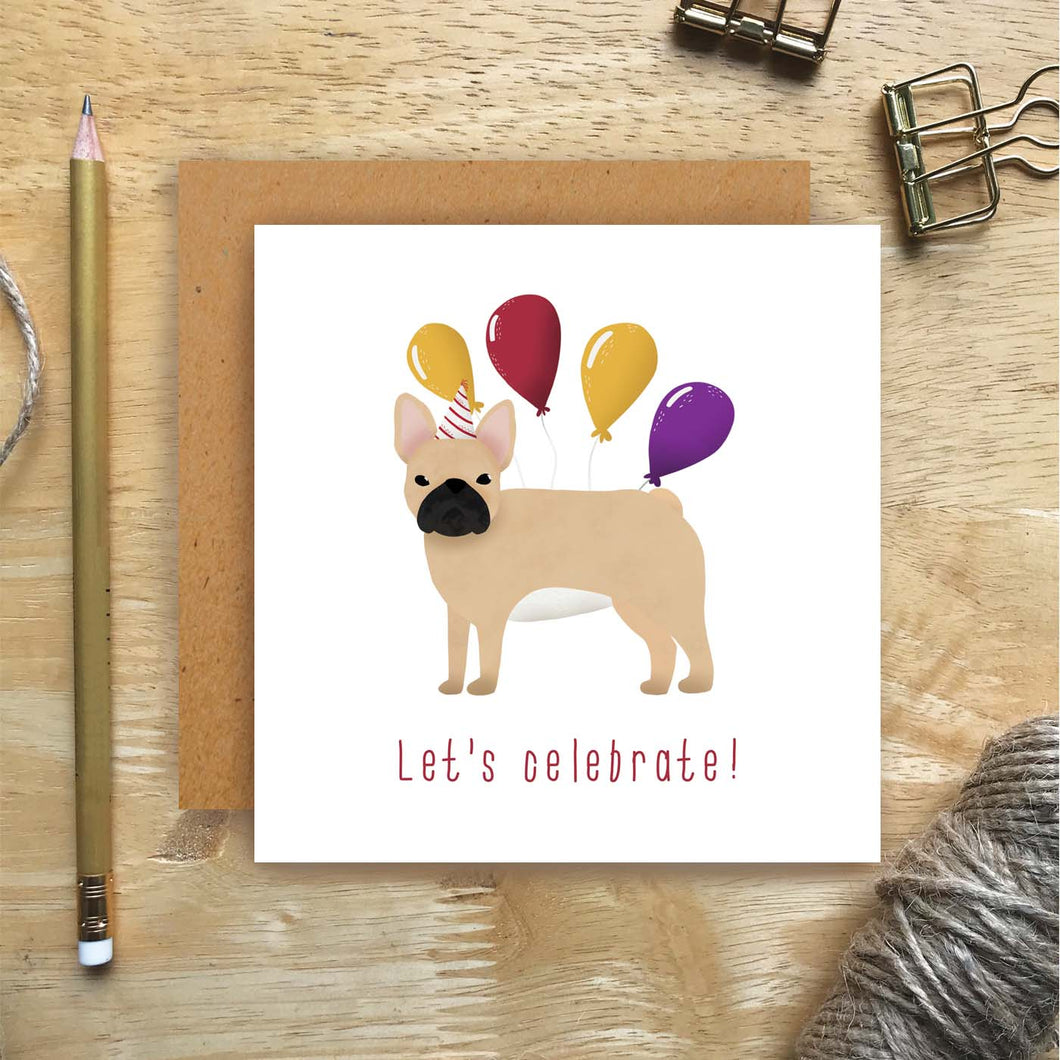 Frenchie Let's Celebrate Card