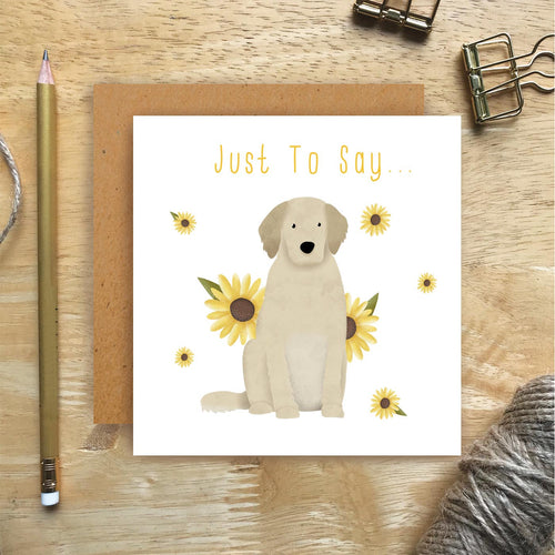 Golden Retriever Just To Say Card