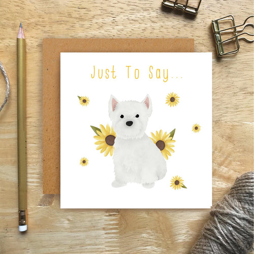 Westie Just To Say Card