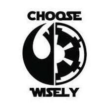 "Load image into Gallery viewer, Choose Wisely Stars Wars Rebel Alliance Imperial Vinyl Decal Sticker|BLACK|Cars Trucks Vans SUV Jeeps Laptops Wall Art|5"" X 5""