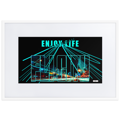 ENJOY LIFE REGARDLESS! FLI CITY Matte Paper Framed Poster With Mat