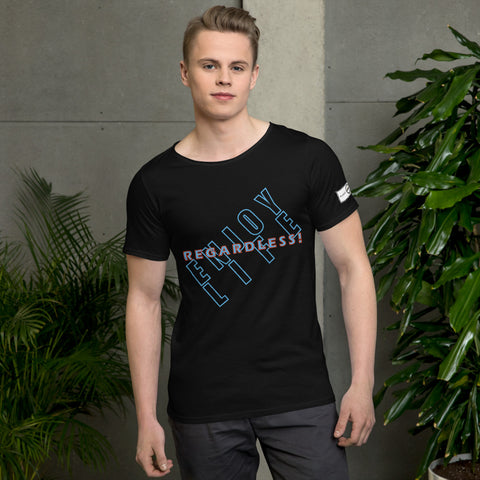 ENJOY LIFE REGARDLESS! Men's Raw Neck Tee