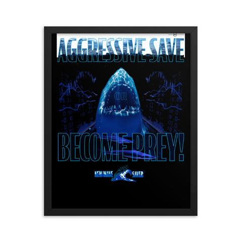 AGGRESSIVE SAVE OR BECOME PREY Framed photo paper poster