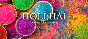 HOLI - A COLOURFUL EXPERIENCE