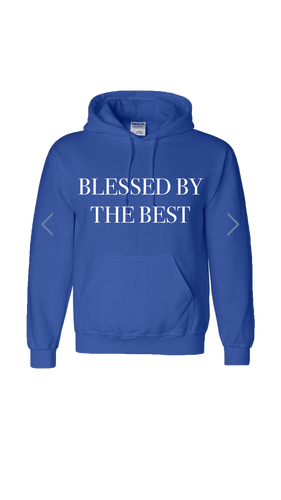 BLESSED BY THE BEST hoodie