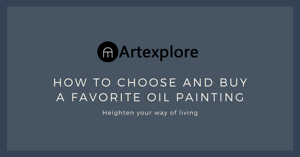 How to choose and buy a favorite oil painting, News