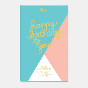 Cahier d'Anniversaire - Happy Birthday to You