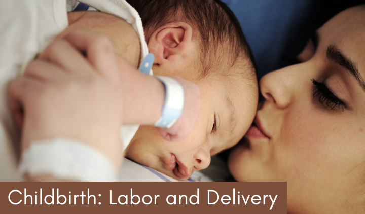 Childbirth: Labor and Delivery